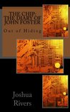 The Chip: The Diary of John Foster (The Chip: Diaries Book 1)