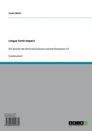Lingua Tertii Imperii: Die Sprache des Nationalsozialismus anhand Klemperers LTI