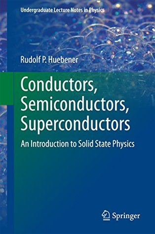 Conductors, Semiconductors, Superconductors: An Introduction to Solid State Physics (Undergraduate Lecture Notes in Physics)