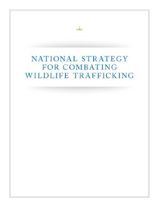 National Strategy for Combating Wildlife Trafficking