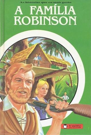 A Família Robinson (As Histórias Que Eu Mais Gosto, #10)