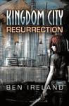 Resurrection (Kingdom City, #1)