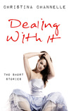 Dealing With It (Two Short Stories)