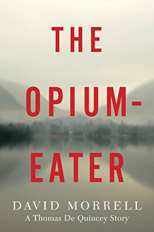 The Opium-Eater (Thomas De Quincey, #1.5)