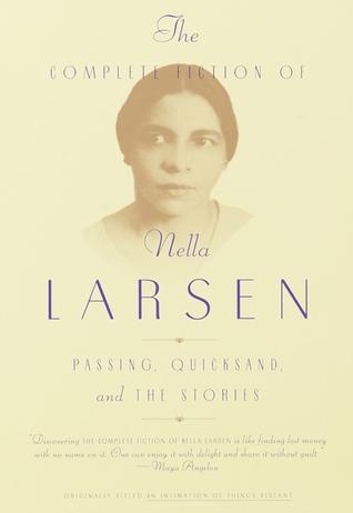 The Complete Fiction of Nella Larsen by Nella Larsen
