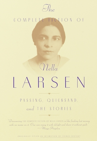 The Complete Fiction of Nella Larsen: Passing, Quicksand, and the Stories