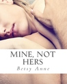 Mine, Not Hers (True Love, #1)