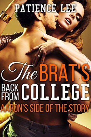 The Brat's Back from College: Aaron's Side of the Story