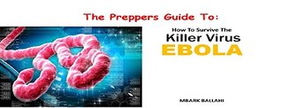 The Preppers Guide To: How To Survive The Killer Virus Ebola