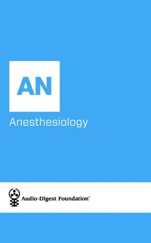 ANESTHESIOLOGY: Malpractice Litigation/Human Errors (Audio-Digest Foundation Anesthesiology Continuing Medical Education (CME) Book 54)