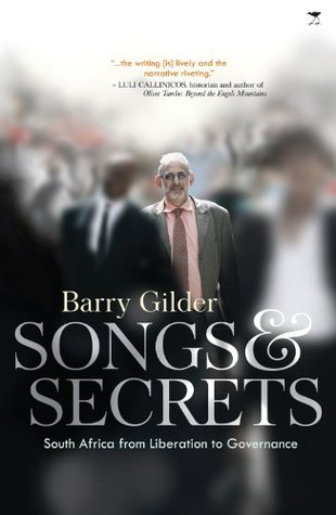 Songs & Secrets: South Africa from Liberation to Governance