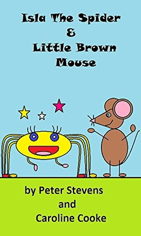 Isla the Spider & Little Brown Mouse (Rhyming Bedtime Story/Picture Book for Pre-school Readers)