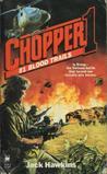 Blood Trails (Chopper 1, No 1)
