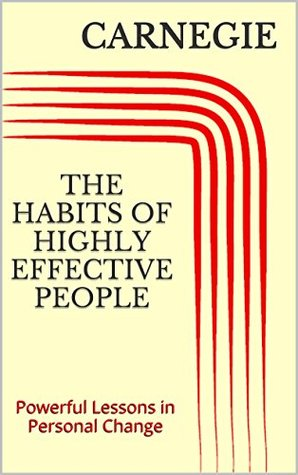 The Habits of Highly Effective People: Powerful Lessons in Personal Change