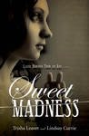 Sweet Madness by Trisha Leaver