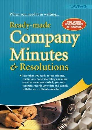 Ready-Made Company Minutes & Resolutions: What every busy company secretary or company record-keeper needs