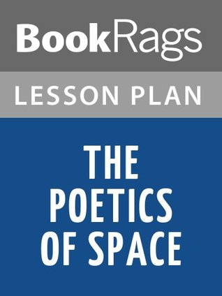The Poetics of Space Lesson Plans