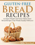 Gluten-Free Bread Recipes by Mike Moreland