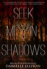 Seek Me in Shadows (Boundless, #2)