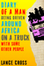 Diary of a Man Being Driven Around Africa on a Truck with Som... by Lance Cross