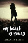 My Heart is Yours by Amanda Leigh