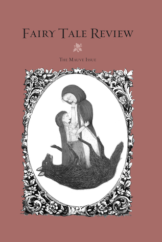 Fairy Tale Review, The Mauve Issue (The ...