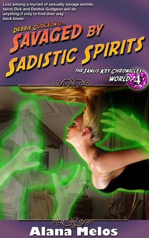 Savaged by Sadistic Spirits (The Janus Key Chronicles #4)