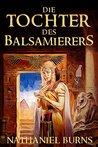 Die Tochter des Balsamierers (Die Tochter des Balsamierers #1)