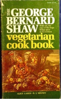 The George Bernard Shaw Vegetarian Cook Book by Alice Laden