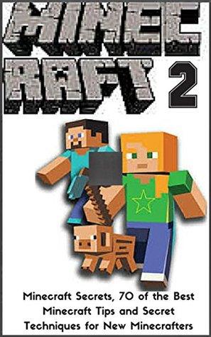 Minecraft: Minecraft Secrets, 70 of the Best Minecraft Tips and Secret Techniques for New Minecrafters (minecraft handbook, minecraft app, minecraft comics, ... xbox, minecraft magazine, children´s books)