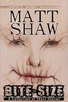 Bite-Size by Matt Shaw