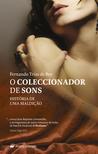 O Coleccionador de Sons