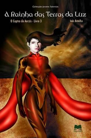 A Rainha das Terras da Luz (O Ceptro de Aerzis, #3)