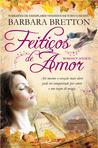 Feitiços de Amor by Barbara Bretton