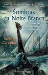 Sombras da Noite Branca by Sandra Carvalho