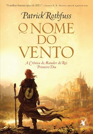 O Nome do Vento (A Crônica do Matador do Rei, #1)