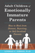 Adult Children of Emotionally Immature Parents by Lindsay C. Gibson