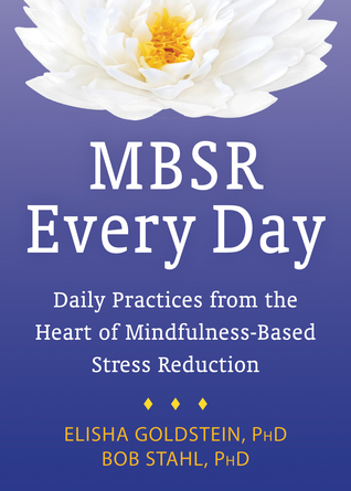 MBSR Every Day: Daily Practices from the Heart of Mindfulness-Based Stress Reduction (ePUB)