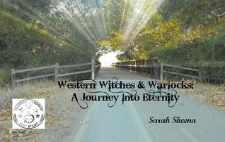 Western Witches & Warlocks; A Journey Into Eternity