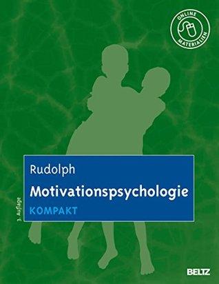 Motivationspsychologie kompakt: Mit Online-Materialien