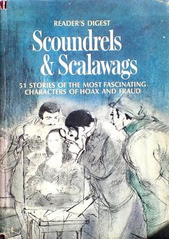 Scoundrels & Scalawags: 51 Stories of the Most Fascinating Characters of Hoax and Fraud