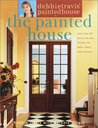 Debbie Travis' Painted House: More Than 35 Quick and Easy Finishes for Walls, Floors, and Furniture