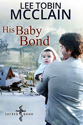 His Baby Bond (Sacred Bond, #1)