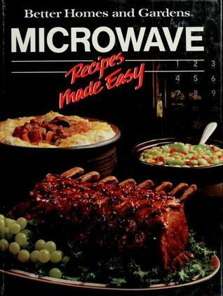 Microwave Recipes Made Easy (Better Homes and Gardens books)