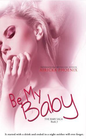 Be My Baby (The Baby Saga, #3)