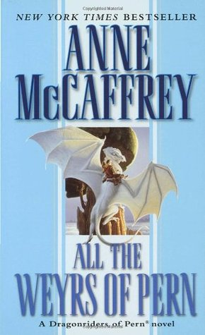 All the Weyrs of Pern by Anne McCaffrey