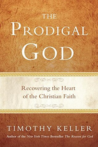 Download The Prodigal God: Recovering the Heart of the Christian Faith