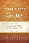 The Prodigal God by Timothy J. Keller