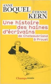 Une histoire des haines d'écrivains por Anne Boquel, Etienne Kern
