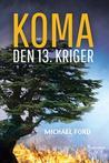 Koma, den 13. kriger by Michael Ford